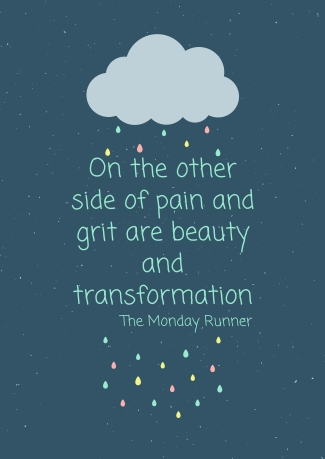 On the other side of pain and grit are beauty and transformation